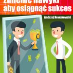 Jak zmienić nawyki aby osiągnąć sukces